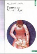 Penser le Moyen-âge : Alain de Libera – 2003