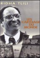 Les Carthage du monde : Ridha Tlili – 2001