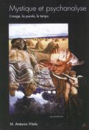 Mystique et psychanalyse (L'image, la parole, le temps) – 1999