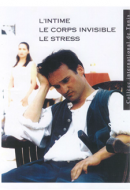 L'Intime, le Corps invisible, le Stress – 1998